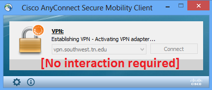 The Cisco AnyConnect VPN client establishes the connection. No interaction required.